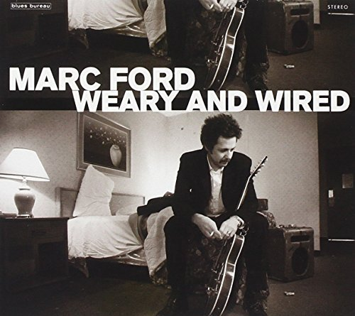 Marc Ford Weary & Wired