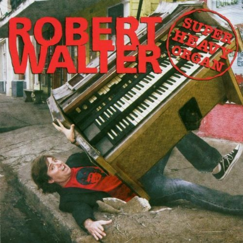 Robert Walter Super Heavy Organ