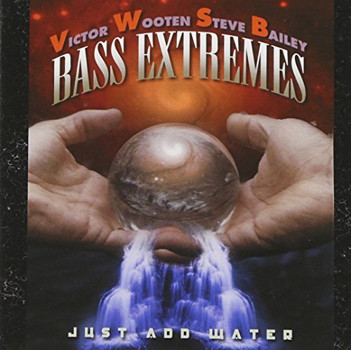 Bass Extremes Just Add Water