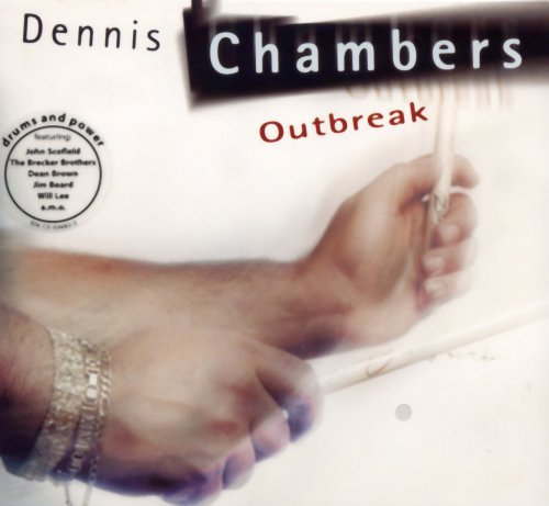 Dennis Chambers Outbreak