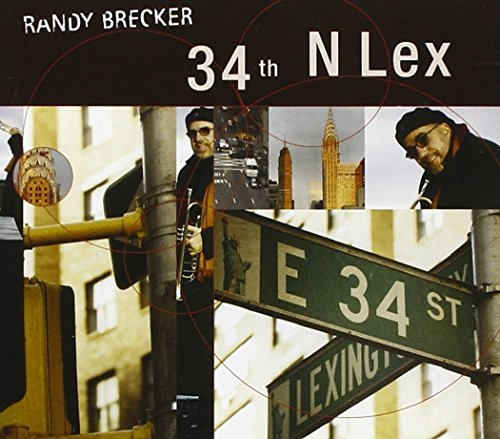 Randy Brecker 34th N Lex