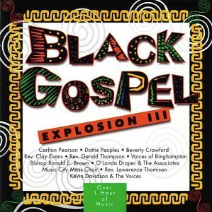 Black Gospel Explosion Vol. 3 Black Gospel Explosion Pearson Walker Crawford Black Gospel Explosion
