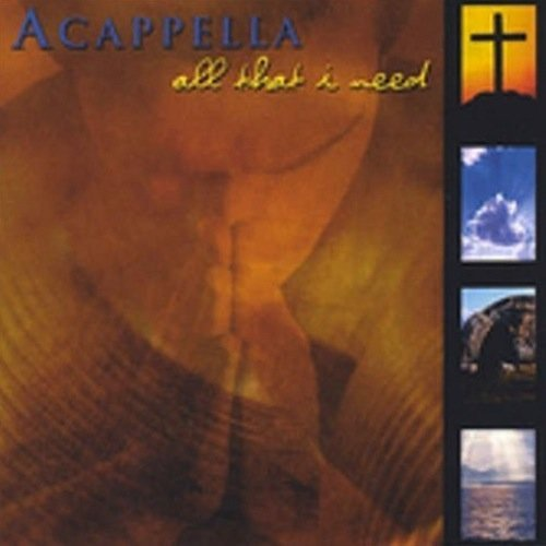 Acappella All That I Need