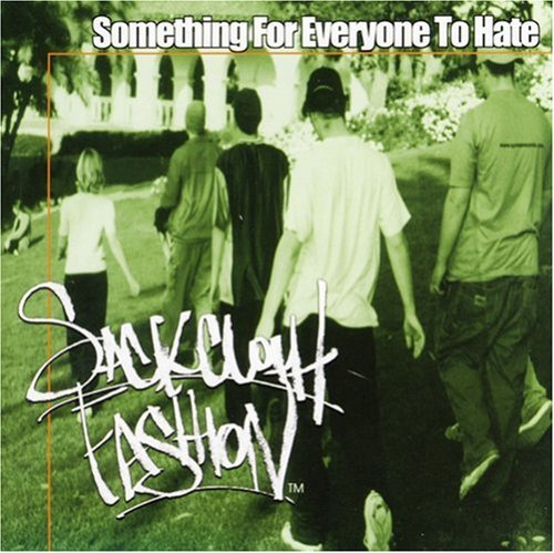 Sackcloth Fashion Something For Everyone To Hate