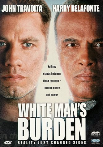 White Man's Burden Travolta Belafonte Lynch Clr Cc Dss Hifi R