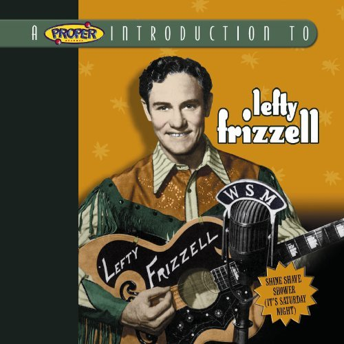Lefty Frizzell Shine Shave Shower