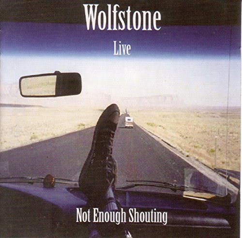 Wolfstone Live! Not Enough Shouting