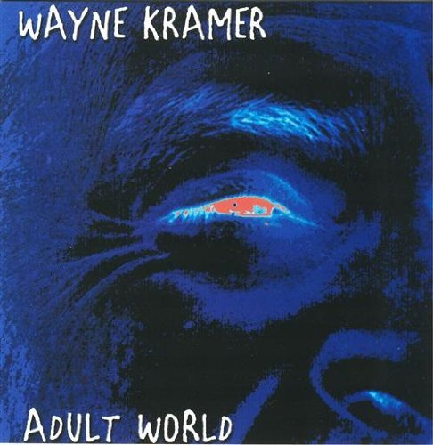 Wayne Kramer Adult World