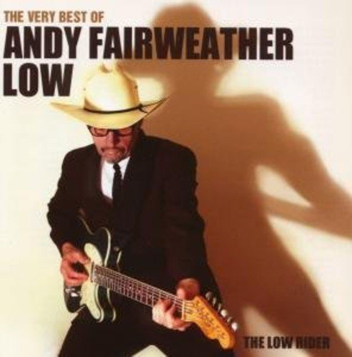 Andy Fairweather Low Low Rider The Very Best Of