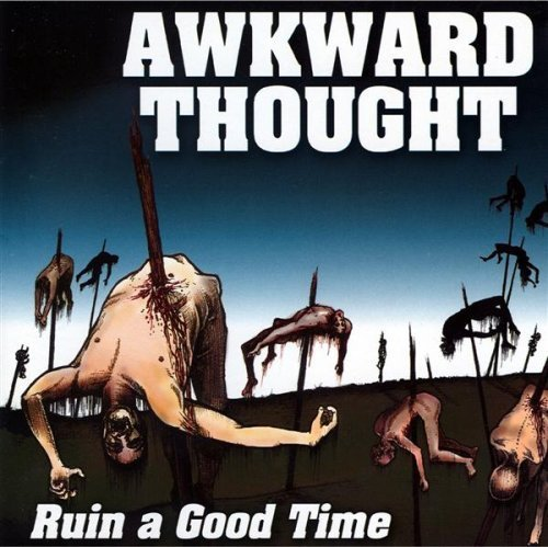 Awkward Thought Ruin A Good Time