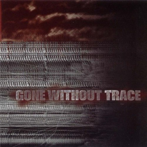 Gone Without Trace Gone Without Trace