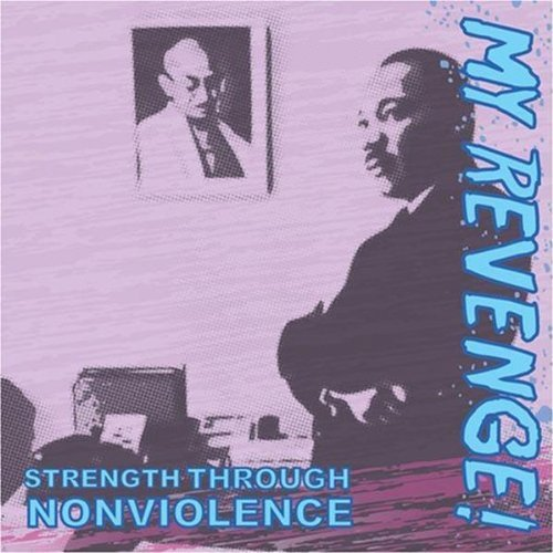 My Revenge! Strength Through Nonviolence