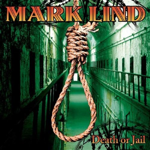 Mark Lind Death Or Jail