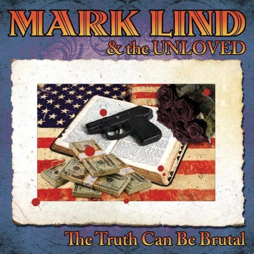 Mark Lind & The Unloved Truth Can Be Brutal