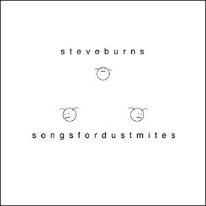 Steve Burns Songs For Dustmites