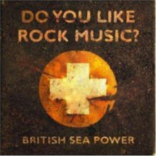 British Sea Power Do You Like Rock Music?