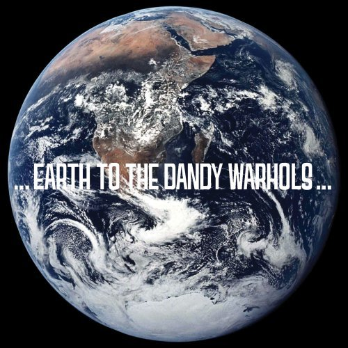 Dandy Warhols Earth To The Dandy Warhols