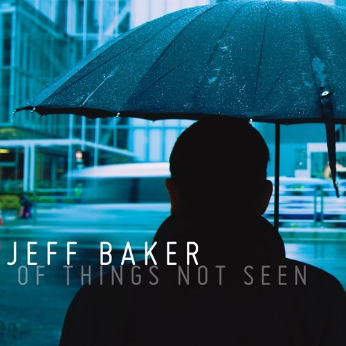 Jeff Baker Of Things Not Seen