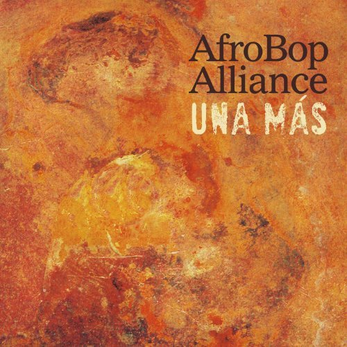 Afro Bop Alliance Una Mas