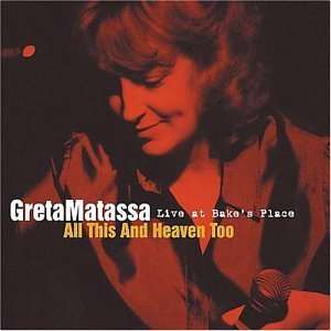 Matassa Greta All This & Heaven Too Live At