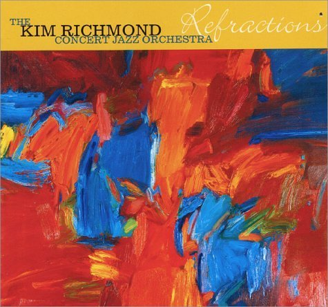 Richmond Kim Concert Jazz Orch Refractions