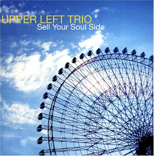 Upper Left Trio Sell Your Soul Side