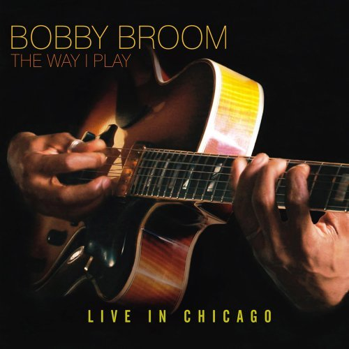 Broom Bobby Way I Play Live In Chicago
