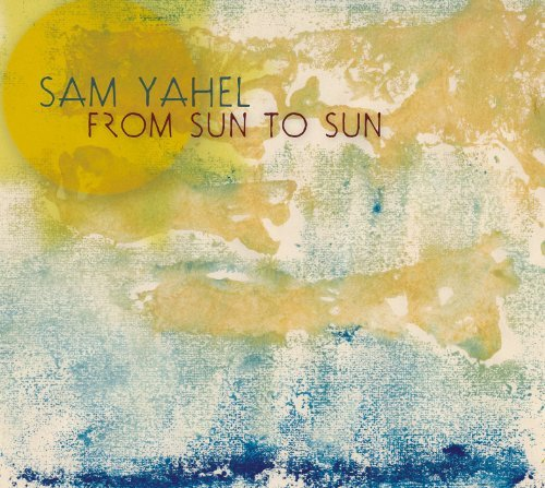 Yahel Sam Trio From Sun To Sun