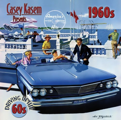Casey Kasem Presents America's Driving In The 60s Casey Kasem Presents America's