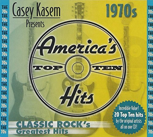 Casey Kasem Presents America's 70s Classic Rock's Greatest Hi Boston Kansas Argent Toto Casey Kasem America's Top 10
