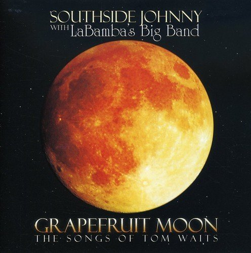 Southside Johnny & The La Bamb Grapefruit Moon The Songs Of T Import Gbr