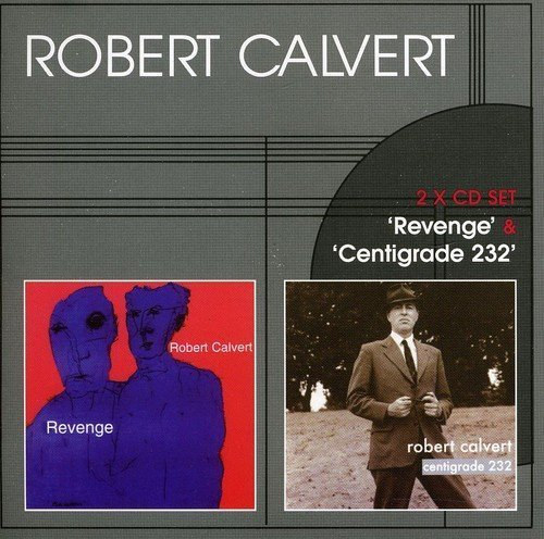 Robert Calvert Revenge Centigrade 232 2 CD