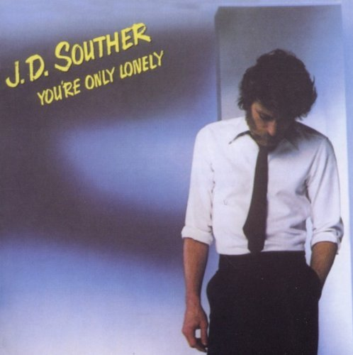 J.D Souther Youre Only Lonely