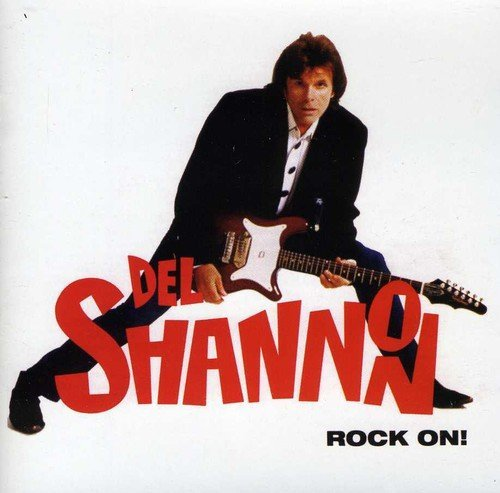 Del Shannon Rock On Incl. Bonus Tracks