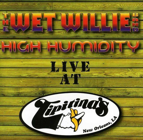 Wet Willie High Humidity Live At Tipitina