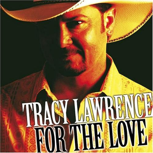 Tracy Lawrence For The Love