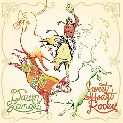 Dawn Landes Sweetheart Rodeo