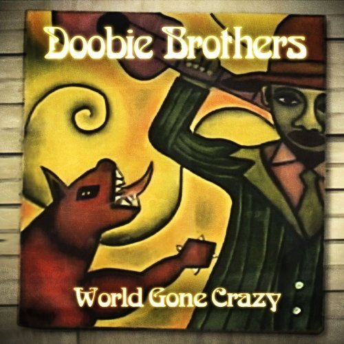 Doobie Brothers World Gone Crazy Deluxe Ed. Incl. DVD & Bonus Tracks