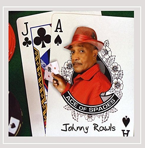 Johnny Rawls Ace Of Spades