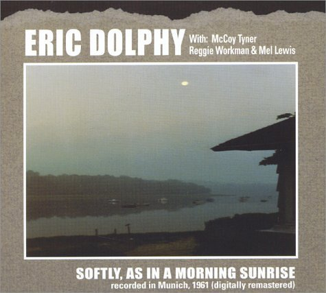 Dolphy Eric Softly As In A Morning Sunrise