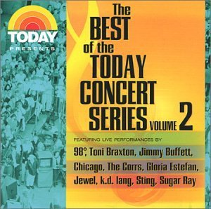 Best Of The Today Concert Vol. 2 Today Show Summer Conce Ray Chicago Braxton Buffett Best Of The Today Concert