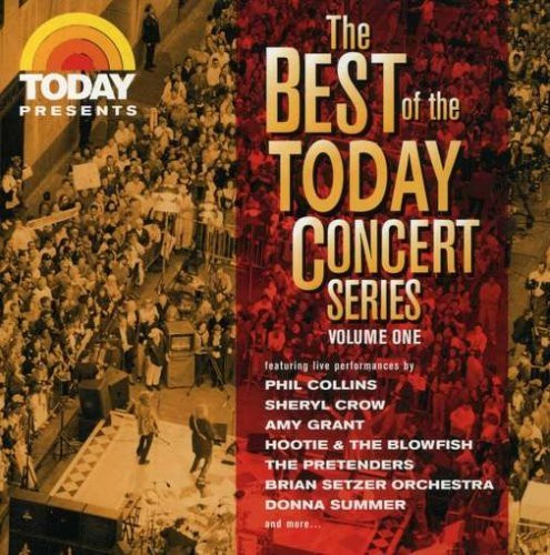 Best Of The Today Concert Vol. 1 Best Of The Today Conce Crow Grant Richie Rimes Setzer Best Of The Today Concert