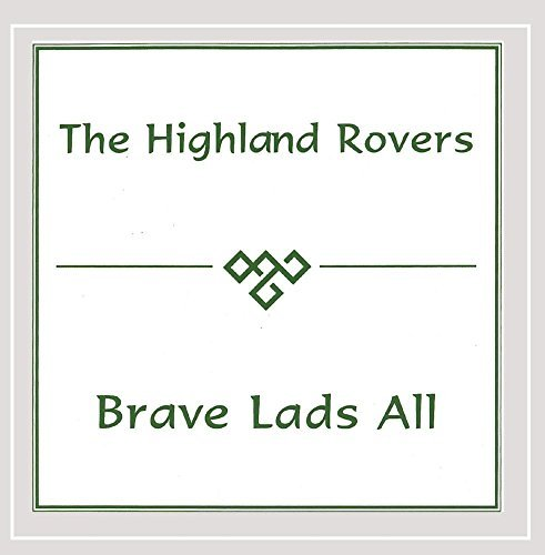Highland Rovers Band Brave Lads All