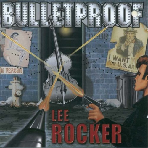 Lee Rocker Bulletproof