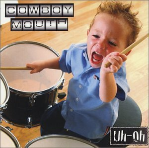 Cowboy Mouth Uh Oh