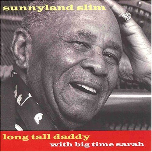 Sunnyland Slim With Big Time S Long Tall Daddy