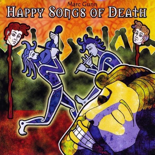 Marc Gunn Happy Songs Of Death (the Wake
