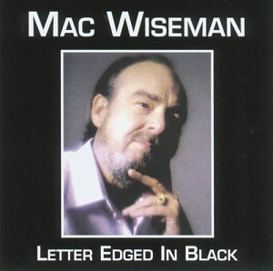 Mac Wiseman Letter Edged In Black
