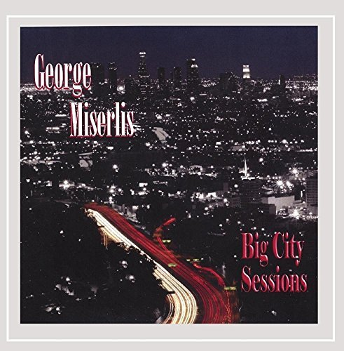 George Miserlis Big City Sessions