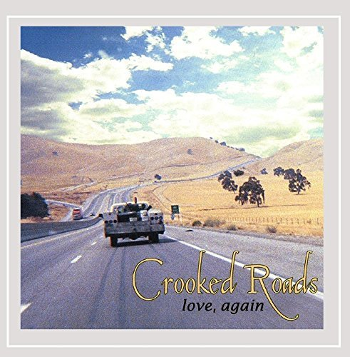 Crooked Roads Love Again
